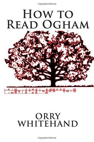 Orry Whitehand How To Read Ogham