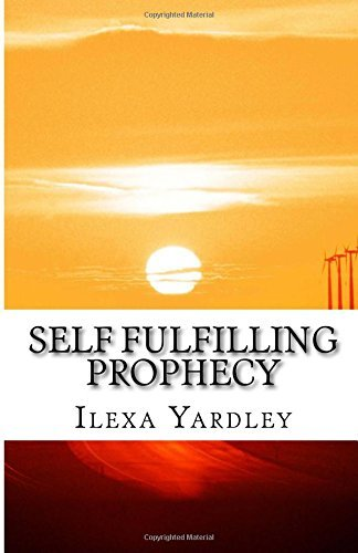 Ilexa Yardley Self Fulfilling Prophecy