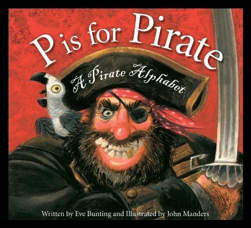 Eve Bunting P Is For Pirate A Pirate Alphabet