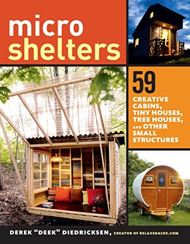 "Derek ""deek Diedricksen Microshelters 59 Creative Cabins Tiny Houses Tree Houses And"