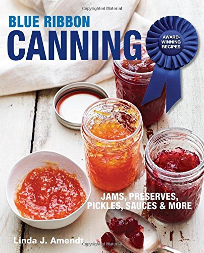 Linda J. Amendt Blue Ribbon Canning Award Winning Recipes