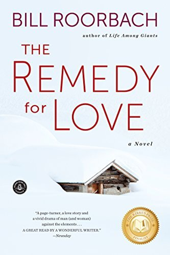 Bill Roorbach The Remedy For Love