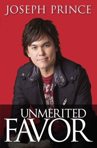 Joseph Prince Unmerited Favor