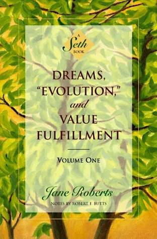 "Jane Roberts Dreams ""evolution "" And Value Fulfillment Volume A Seth Book Revised"