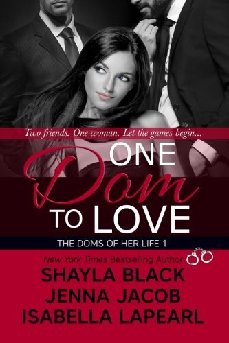 Shayla Black One Dom To Love The Doms Of Her Life Book 1
