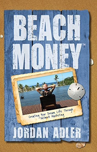 Jordan Adler Beach Money Creating Your Dream Life Through Network Marketin