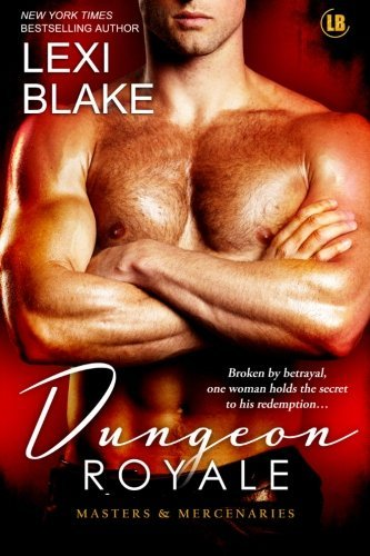 Lexi Blake Dungeon Royale Masters And Mercenaries 6