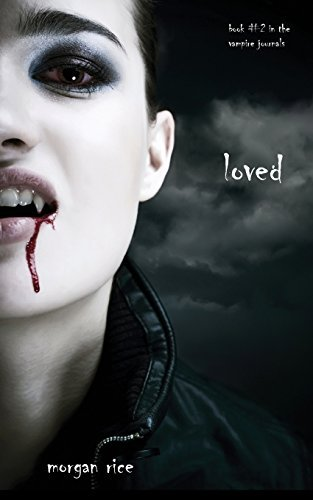 Morgan Rice Loved (book #2 In The Vampire Journals)