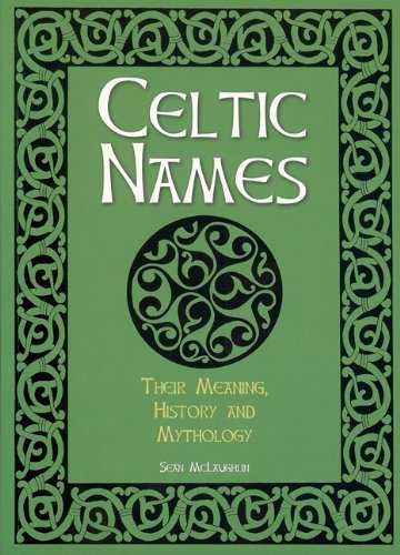 Sean Mclaughlin Celtic Names Their Meaning History And Mythology
