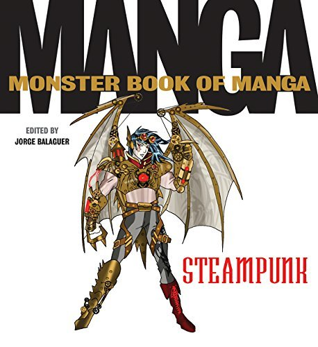 Jorge Balaguer The Monster Book Of Manga Steampunk