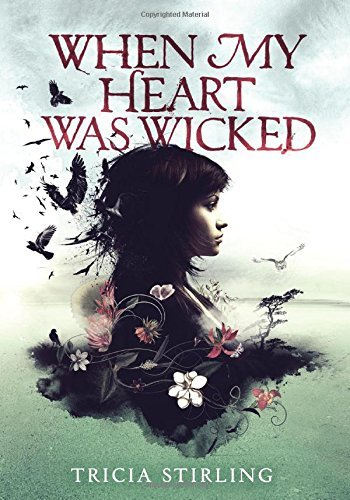 Tricia Stirling When My Heart Was Wicked