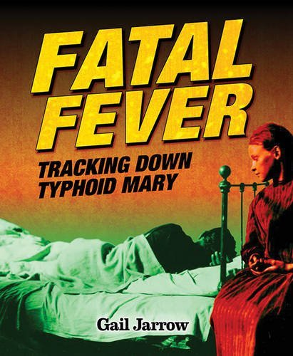 Gail Jarrow Fatal Fever Tracking Down Typhoid Mary