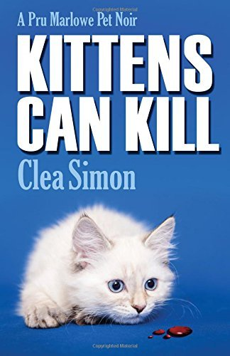 Clea Simon Kittens Can Kill A Pru Marlowe Pet Noir
