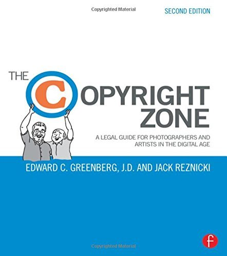 Edward C. Greenberg The Copyright Zone A Legal Guide For Photographers And Artists In Th 0002 Edition;revised