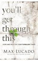 Max Lucado You'll Get Through This Hope And Help For Your Turbulent Times Large Print