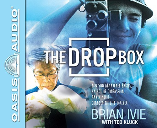 Brian Ivie The Drop Box How 500 Abandoned Babies An Act Of Compassion A