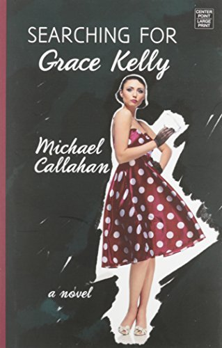 Michael Callahan Searching For Grace Kelly Large Print