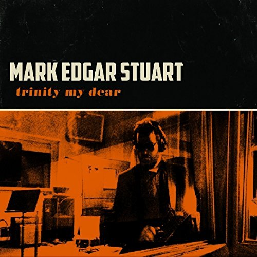 Mark Edgar Stuart Trinity My Dear
