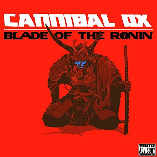 Cannibal Ox Blade Of The Ronin Explicit