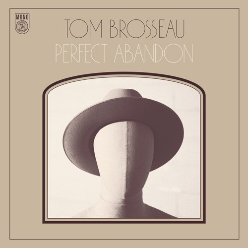 Tom Brosseau Perfect Abandon