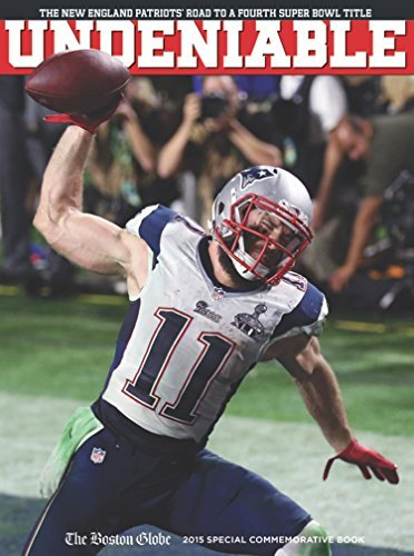 Triumph Books Undeniable The New England Patriots' Road To A Fourth Super Bowl Title