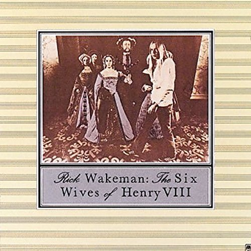 Rick Wakeman Six Wives Of Henry The Viii
