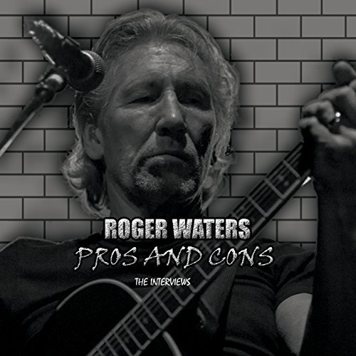 Roger Waters Pros & Cons