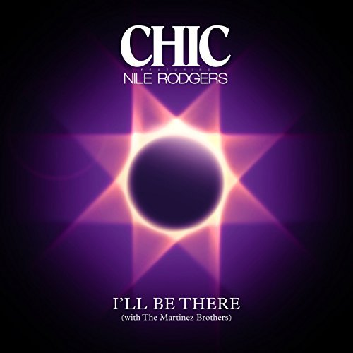Nile Chic Rodgers I'll Be There