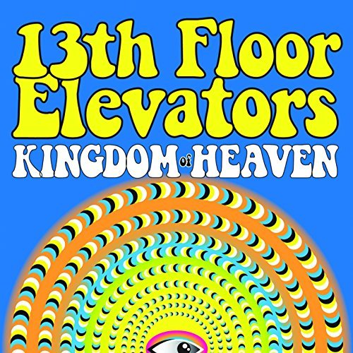 13th Floor Elevators Kingdom Of Heaven