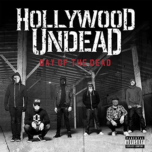 Hollywood Undead Day Of The Dead Explicit Version