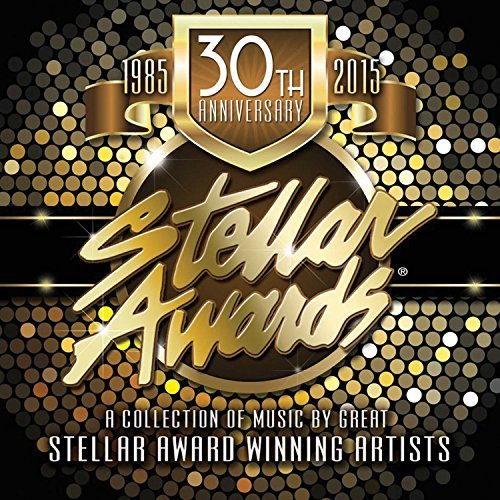 Stellar Awards 30th Anniversary Stellar Awards 30th Anniversary