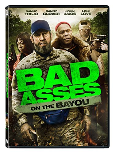 Bad Asses On The Bayou Bad Asses On The Bayou