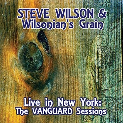 Steve Wilsonian's Gra Wilson Live In New York The Vanguard