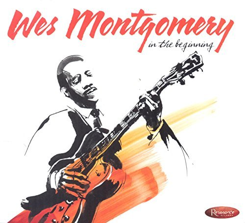 Wes Montgomery In The Beginning In The Beginning