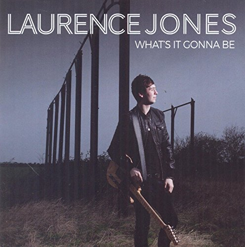Laurence Jones What's It Gonna Be