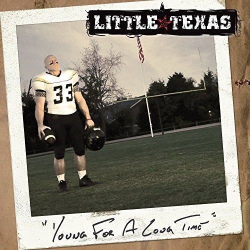 Little Texas Young For A Long Time