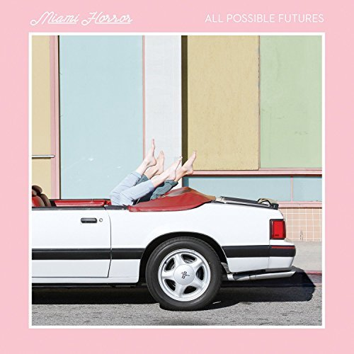 Miami Horror All Possible Futures