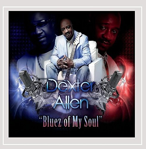 Dexter Allen Bluez Of My Soul