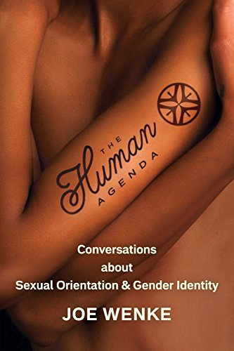 Joe Wenke The Human Agenda Conversations About Sexual Orientation & Gender I