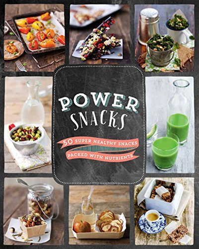 Parragon Books Ltd Power Snacks 50 Super Healthy Snacks Packed With Nutrients