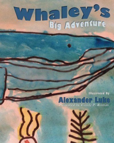 Alexander Luke Whaley's Big Adventure Presented By Carole P. Roman