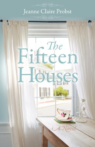 Jeanne Claire Probst The Fifteen Houses