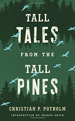 Christian P. Potholm Tall Tales From The Tall Pines