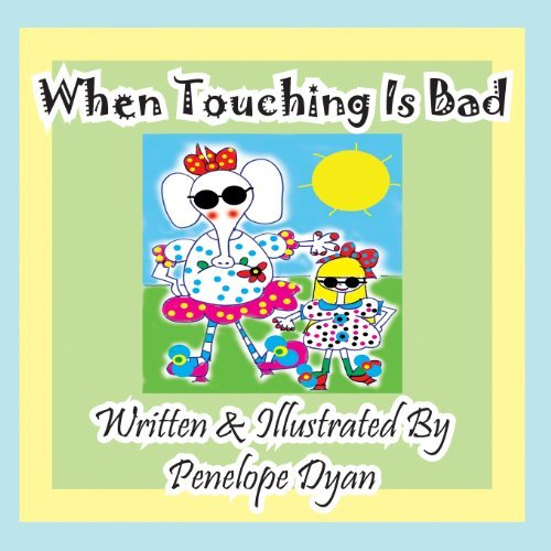 Penelope Dyan When Touching Is Bad Picture Book Large Print