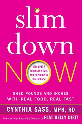 Cynthia Sass Slim Down Now Shed Pounds And Inches With Real Food Real Fast