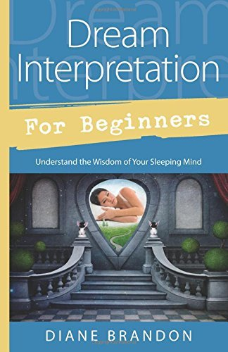 Diane Brandon Dream Interpretation For Beginners Understand The Wisdom Of Your Sleeping Mind