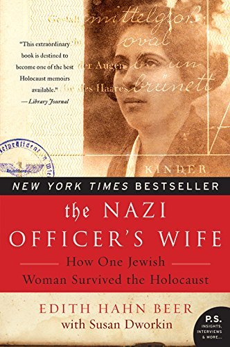 Edith H. Beer The Nazi Officer's Wife How One Jewish Woman Survived The Holocaust