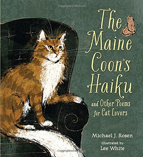 Michael J. Rosen The Maine Coon's Haiku And Other Poems For Cat Lovers