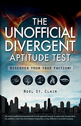 Noel St Clair The Unofficial Divergent Aptitude Test Discover Your True Faction!