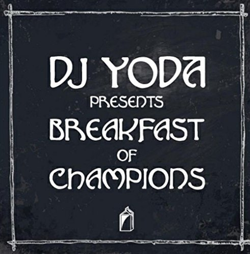 Dj Yoda Breakfast Of Champions